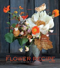 The Flower Recipe Book - Inspiration and instruction in creating 100 magical, sculptural, and seasonal arrangements, from one of my favorite florists, San Francisco's famed Studio Choo. // Mother's Day // gift guide