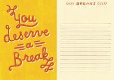 you deserve a break!