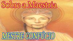 Sobre a Maestria - Mestre Confúcio