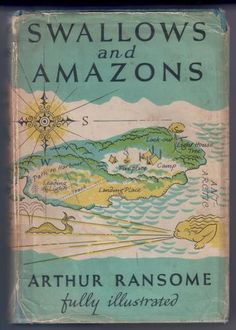 Swallows and Amazons by Arthur Ransome - memories of childhood, wonderful stuff.
