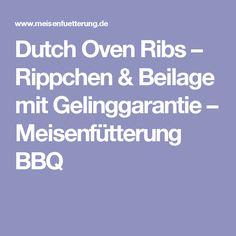 Dutch Oven Ribs – Rippchen & Beilage mit Gelinggarantie – Meisenfütterung BBQ