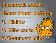Facebook Needs These Three Buttons funny quotes quotehjuujjjjjjj facebook jokes garfield lol funny quote funny quotes funny sayings humor