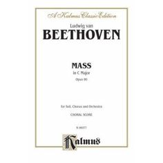 Alfred Mass: In C Major, Opus 86, for Soli, Chorus and Orchestra, Kalmus Classic Edition