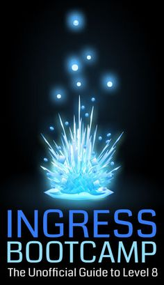 FREE ebook: Ingress Bootcamp: The Unofficial Guide to Level 8 Ingress Resistance, Resistance Is Futile, Niantic Labs, Ingress Enlightened, Level 8, Sky Lanterns, Let The Fun Begin, Outdoor Adventures, Nerdy Things