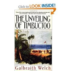 The Unveiling of Timbuctoo - Fascinating tale of the first Westerner to reach this famous city.