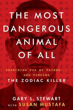 In new book, man claims Zodiac killer was his father
