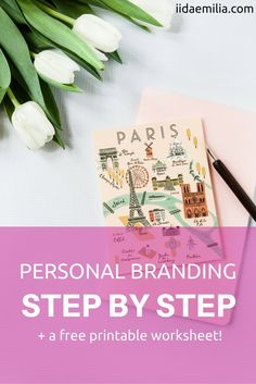 Step by step guide to personal branding. And a free printable worksheet for defining your brand.
