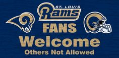 """St. Louis Rams Wood Sign - Fans Welcome 12""""x6"""""""