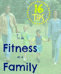 Fitness can be a lot more fun with others, especially your family! 16 tips to do Fitness as a Family @ Tipsaholic.com #family #fitness #exercise