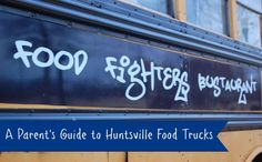 Huntsville To Go: A Parent's Guide to Food Trucks