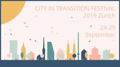 City in Transition Festival 2019 Zürich Open Cinema, September, Friday, Events, Facebook, City, How To Make, Boyfriends, City Drawing