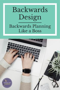 Use UBD to build a high-quality unit that is cohesive and focused using backwards planning (also called backwards design). Let's talk through an example of how to begin with the end in mind in planning a unit in my English classroom. #highschoolenglish #englishlanguagearts #middleschoolela #ela #backwardsdesign