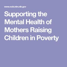 Supporting the Mental Health of Mothers Raising Children in Poverty