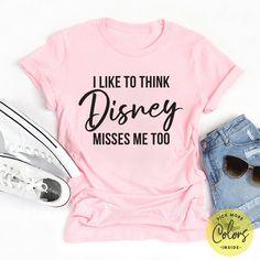 I Like to Think Disney Misses Me Too, Disney Quarantine Shirt Cute Disney Outfits, Disney Themed Outfits, Disney Bound Outfits, Cute Comfy Outfits, Disney Clothes, Disney Inspired Fashion, Disney Fashion, Funny Shirts Women, Vinyl Shirts