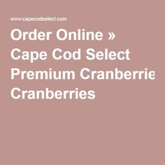 Order Online » Cape Cod Select Premium Cranberries