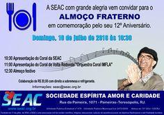 SEAC Convida para o seu Almoço Fraterno em comemoração pelo seu 12 Aniversário - Teresópolis - RJ - http://www.agendaespiritabrasil.com.br/2016/07/09/seac-convida-para-o-seu-almoco-fraterno-em-comemoracao-pelo-seu-12-aniversario-teresopolis-rj/