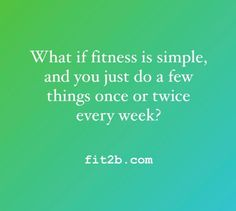 Keep it simple. You to need 150 minutes of moderate motion, so... Just once or twice a week: - Lift some heavy things - Dance, walk or ride your bike - Stretch your tight places - Connect to your core muscles - Try something new We have every style of workout on Fit2b.com if you run out of ideas or need fresh inspiration. It doesn't have to be complex or hard to work. It does need to be consistent, whether you do 3 days, 5 days, or all 7 days a week. Spread it out and give your body…