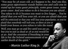 Martin Luther King jr quote - MLK - You may be 38 years old...