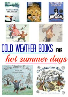 Cozy up with your kids and a nice COLD weather book (or movie) this summer! Click for suggestions.