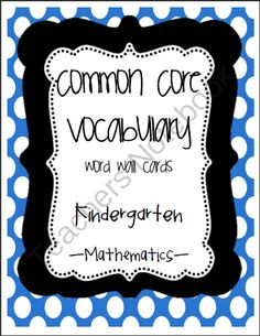 Common Core Kindergarten Math Vocab list  cards from Little Minds at Work on TeachersNotebook.com (31 pages)