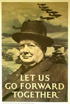 Country: Britain This propaganda poster used for a stronger war effort after Winston Churchill became the Prime Minister. It was also used for a united national effort. Winston Churchill, Churchill Quotes, World History, World War Ii, Ww2 History, Ww2 Propaganda, Ww2 Posters, Retro Posters, Vintage Posters