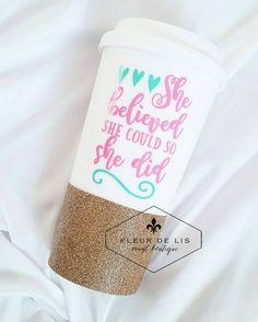She believed she could so she did To-Go Travel Tumbler // Personalized Tumbler // Glitter Dipped Tumbler https://www.etsy.com/ca/listing/271204526/she-believed-she-could-so-she-did-to-go?ref=listing-shop-header-0