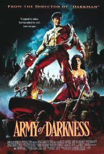 Army of Darkness (1992) - A man is accidentally transported to 1300 A.D., where he must battle an army of the dead and retrieve the Necronomicon so he can return home.