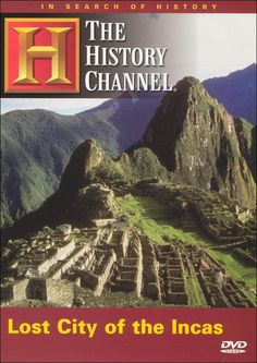 In Search of History - Lost City of the Incas (History Channel) Andes Mountains, History Channel, Lost City, Machu Picchu, Top Of The World, Future Travel, Oh The Places You'll Go, Royalty Free Photos, The Incredibles