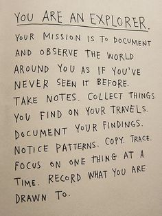 You are an explorer...