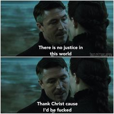 You sure would, Petyr Baelish!