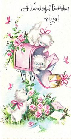 *Happy Birthday wonderful you with cats, kittens - Geburtstag Happy Birthday Pictures, Very Happy Birthday, Happy Birthday Quotes, Happy Birthday Greetings, Sister Birthday, Birthday Messages, It's Your Birthday, Birthday Cats, Vintage Birthday Cards