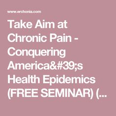 Take Aim at Chronic Pain - Conquering America's Health Epidemics (FREE SEMINAR) (Erchonia) | Erchonia Corporation