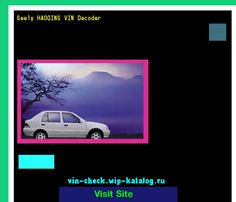 Geely HAOQING VIN Decoder - Lookup Geely HAOQING VIN number. 153411 - Geely. Search Geely HAOQING history, price and car loans.
