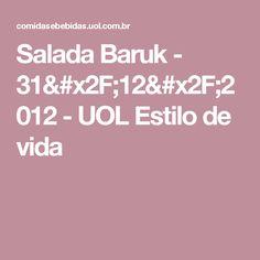 Salada Baruk - 31/12/2012 - UOL Estilo de vida