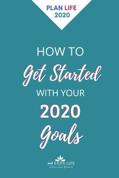 """Welcome to the Give Life in 2020 Planning Week where we'll help you set goals for 2020 that will leave you saying, """"This. Christian Women, Christian Life, Christian Living, Positive Vibes Quotes, Seasons Of Life, Get Your Life, Goals Planner, Life Plan, Time Management Tips"""