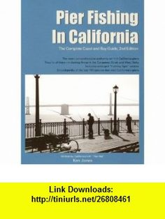 Pier Fishing in California The Complete Coast and Bay Guide, 2nd Edition (9781929170098) Ken Jones , ISBN-10: 1929170092  , ISBN-13: 978-1929170098 ,  , tutorials , pdf , ebook , torrent , downloads , rapidshare , filesonic , hotfile , megaupload , fileserve