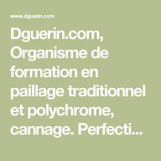 Dguerin.com, Organisme de formation en paillage traditionnel et polychrome, cannage. Perfectionnement Cannage 2