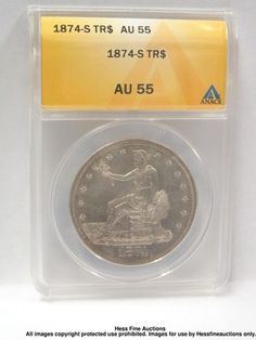 1874 S Trade Dollar $1 Silver Coin ANACS AU55 US Currency