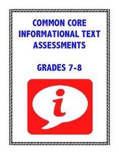 **ALL STANDARDS** Specific and meaningful standards-based assessments for ALL TWENTY Common Core Informational Text Standards in Grades 7-8 in ONE bundle of 11 teacher-friendly and student-friendly printables!