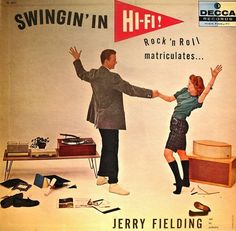 "Jerry Fielding's Swingin' Hi-Fi! ""Rock 'n Roll matriculates..."" (From Vinyles passion)"
