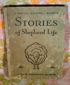 Stories of Shepherd Life a Social Science Reader - Annie Johnson Burns - 1934 - Vintage Book