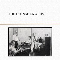 The Lounge Lizards  Designed by Peter Saville