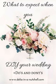 The truth behind a gorgeous DIY Wedding - Delia in a nutshell