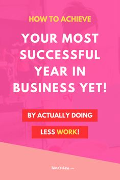 How to do less so you can grow your business more! It's all about WHAT you are doing daily, NOT about how much time you spend doing these things. This trick will ensure your most successful year in business yet! Less work, for better results? YES please! #goalsetting #productivitytips #todolist #savetime #businessplanning