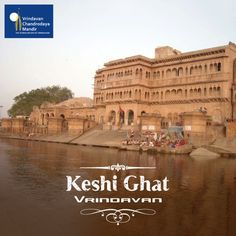 Keshi Ghat is the principal bathing place in the town of Vrindavan. Here the sacred river Yamuna flows very graciously and extends herself to everyone without discrimination. This ghat is named after the pastime of Lord Krishna killing the demon Keshi.