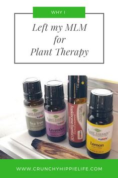 When I found that Plant Therapy essential oils had the same highest quality standards as my MLM, but without the extra markup, the switch was just natural!