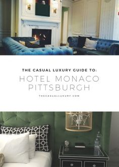 Guide to Pittsburgh // Where to Stay in Pittsburgh // Hotel Monaco // The Casual Luxury