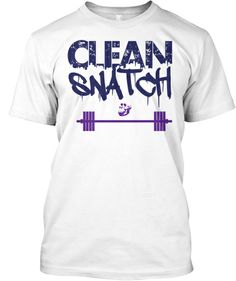 Clean and Snatch  Teespring Starting at $14.00 Sale ends on February 30