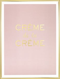 """Rosa Poster mit Goldmotiv """"Creme de la creme"""" - eines unserer schönsten Poster mit goldenem Text. Die glänzende Goldfolie auf dem hellrosa Hintergrund erzeugt ein tolles Gefühl von Luxus. Gedruckt mit Goldfolie auf unbeschichtetes mattes Papier. www.desenio.de"""