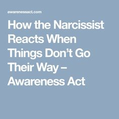 How the Narcissist Reacts When Things Don't Go Their Way – Awareness Act